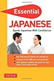 Essential Japanese: Speak Japanese with Confidence! (Self-Study Guide and Japanese Phrasebook) (Essential Phrase Bk)