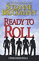 Ready to Roll: A Troubleshooters Novella (Troubleshooters Shorts and Novellas)