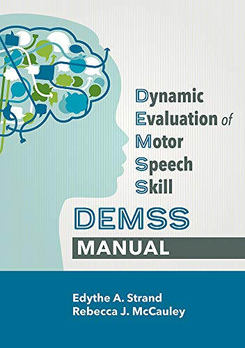 Dynamic Evaluation of Motor Speech Skill (DEMSS) Manual