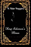 King Solomon's Mines: By H. Rider Haggard- Illustrated