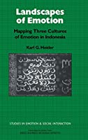 Landscapes of Emotion: Mapping Three Cultures of Emotion in Indonesia (Studies in Emotion and Social Interaction)
