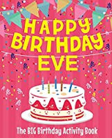Happy Birthday Eve - The Big Birthday Activity Book: Personalized Children's Activity Book
