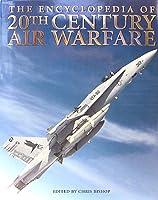 The Encyclopedia of 20th Century Air Warfare [並行輸入品]