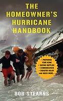 The Homeowner's Hurricane Handbook