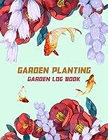 "Garden Planting : Garden Log Book 120 Pages: Gifts For Garden Lovers Women, Men, Mom, Dad (8,5"" x 11"")"