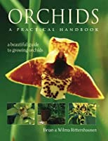 Orchids a Practical Handbook: A Beautiful Guide to Growing Orchids