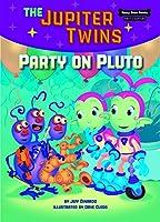Party on Pluto (Jupiter Twins)