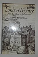 London Theatre: From the Globe to the National