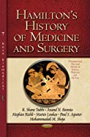 Hamilton's History of Medicine and Surgery (Distinguished Men and Women of Science, Medicine and the Arts)