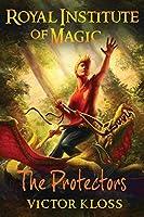 The Protectors (Royal Institute of Magic)