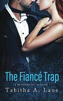The Fiancé Trap: A Honeytrap Inc. Romance by [Lane, Tabitha A]