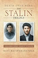 Early Stalin (Death Only Wins: the Stalin Trilogy)