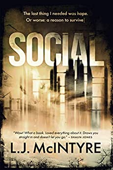 SOCIAL: A Dystopian Page-Turner by [McIntyre, L.J.]