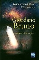 Giordano Bruno : Espíritu infinito y libre