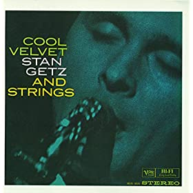 Cool Velvet: Stan Getz And Strings
