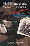 Mad Minutes and Vietnam Months: A Soldier's Memoir (English Edition)
