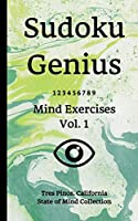 Sudoku Genius Mind Exercises Volume 1: Tres Pinos, California State of Mind Collection