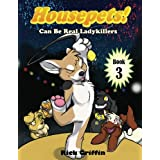 Housepets! Can Be Real Ladykillers (Volume 3)