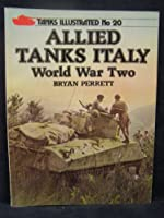Allied Tanks in Italy: World War Two (Tanks Illustrated S.)