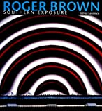 Roger Brown: Southern Exposure