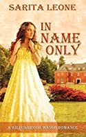 In Name Only (A Willowbrook Manor Romance)