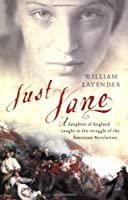 Just Jane: A Daughter of England Caught in the Struggle of the American Revolution (Great Episodes)