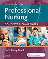Professional Nursing: Concepts & Challenges, 8e