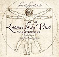 Leonardo Da Vinci: Masterworks: Art in the Age of the Medici