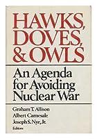 Allison Hawks Doves & Owls - an Agenda for Avoiding Nuclear War