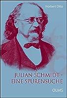 Julian Schmidt - Eine Spurensuche