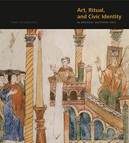 Download Art, Ritual, and Civic Identity in Medieval Southern Italy 0271059737