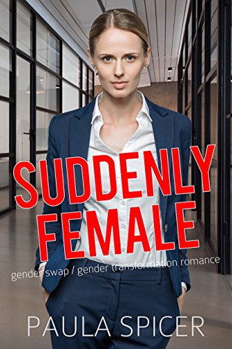 Suddenly Female: Gender Swap: Gender Transformation (English Edition)