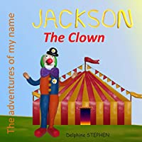 Jackson the Clown: The adventures of my name