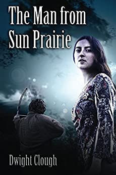 The Man from Sun Prairie by [Clough, Dwight]