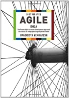 Distributed Agile, Dh2a: The Proven Agile Software Development Approach and Toolkit for Geographically Dispersed Teams