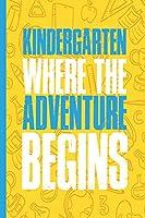 Kindergarten, Where the Adventure Begins: Wide Ruled Notebook