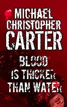 Blood is Thicker Than Water (Paranormal Tales From Wales) by [Carter, Michael Christopher]