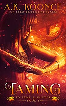 Taming: A Reverse Harem Series (To Tame A Shifter Book 1) by [Koonce, A.K.]