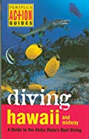 Diving Hawaii and Midway: A Guide to the Aloha State's Best Diving (Periplus Action Guides)