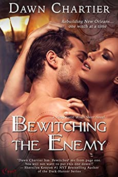 Bewitching the Enemy (Entangled Covet) (Vieux Carré Witch Sister) by [Chartier, Dawn]