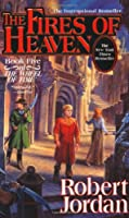 The Fires of Heaven (Wheel of Time Series)