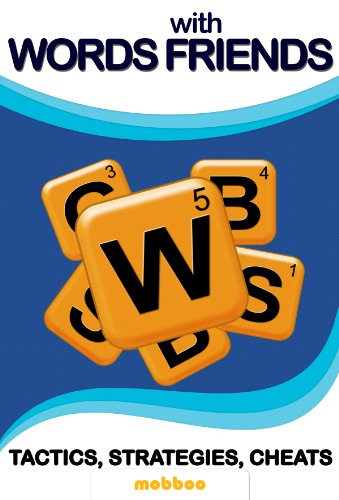 Words With Friends Game: Killer Strategies, Tactics, Cheats