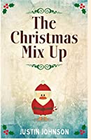 The Christmas Mix Up (Justin's Christmas Stories)