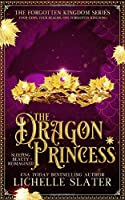 The Dragon Princess: Sleeping Beauty Reimagined (The Forgotten Kingdom)