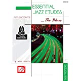 Essential Jazz Etudes ...The Blues - Bass/Trombone (English Edition)