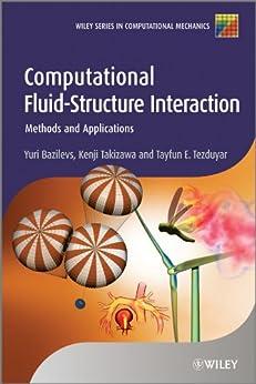 [Bazilevs, Yuri, Takizawa, Kenji, Tezduyar, Tayfun E.]のComputational Fluid-Structure Interaction: Methods and Applications (Wiley Series in Computational Mechanics) (English Edition)