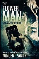 The Flower Man: A Gripping Steve Jobz PI Thriller