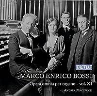 Marco Enrico Bossi: Complete Organ Works, Vol. 11 by Andrea Macinanti