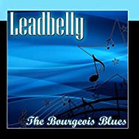 The Bourgeois Blues by Leadbelly