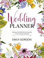 Wedding Planner: Calendars, Worksheets and Checklists to Plan a Perfect Wedding (Hardcover)